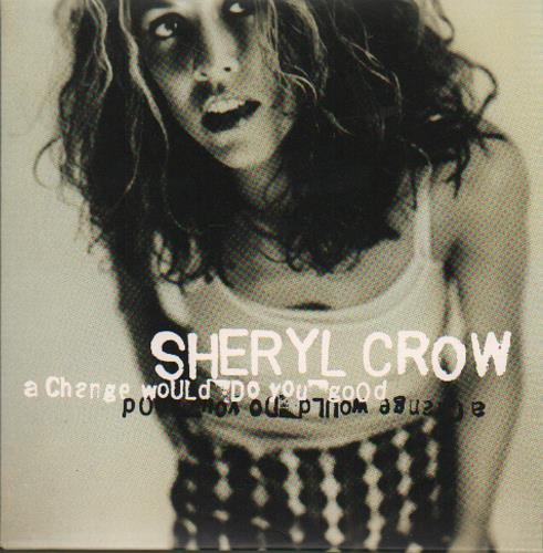 SHERYL_CROW_A+CHANGE+WOULD+DO+YOU+GOOD-85697